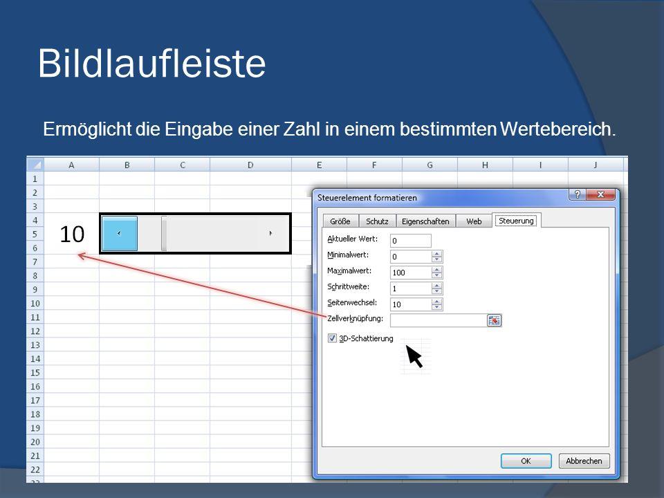 Bildlaufleiste Ermöglicht die Eingabe einer Zahl in einem bestimmten Wertebereich.
