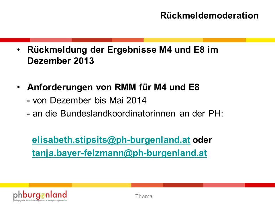 RückmeldemoderationRückmeldung der Ergebnisse M4 und E8 im Dezember 2013. Anforderungen von RMM für M4 und E8.