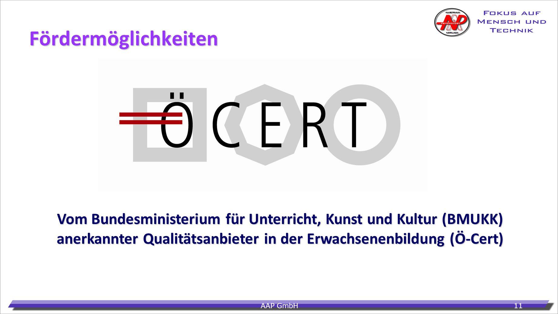 Fördermöglichkeiten Vom Bundesministerium für Unterricht, Kunst und Kultur (BMUKK) anerkannter Qualitätsanbieter in der Erwachsenenbildung (Ö-Cert)