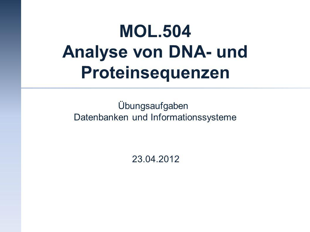 MOL.504 Analyse von DNA- und Proteinsequenzen