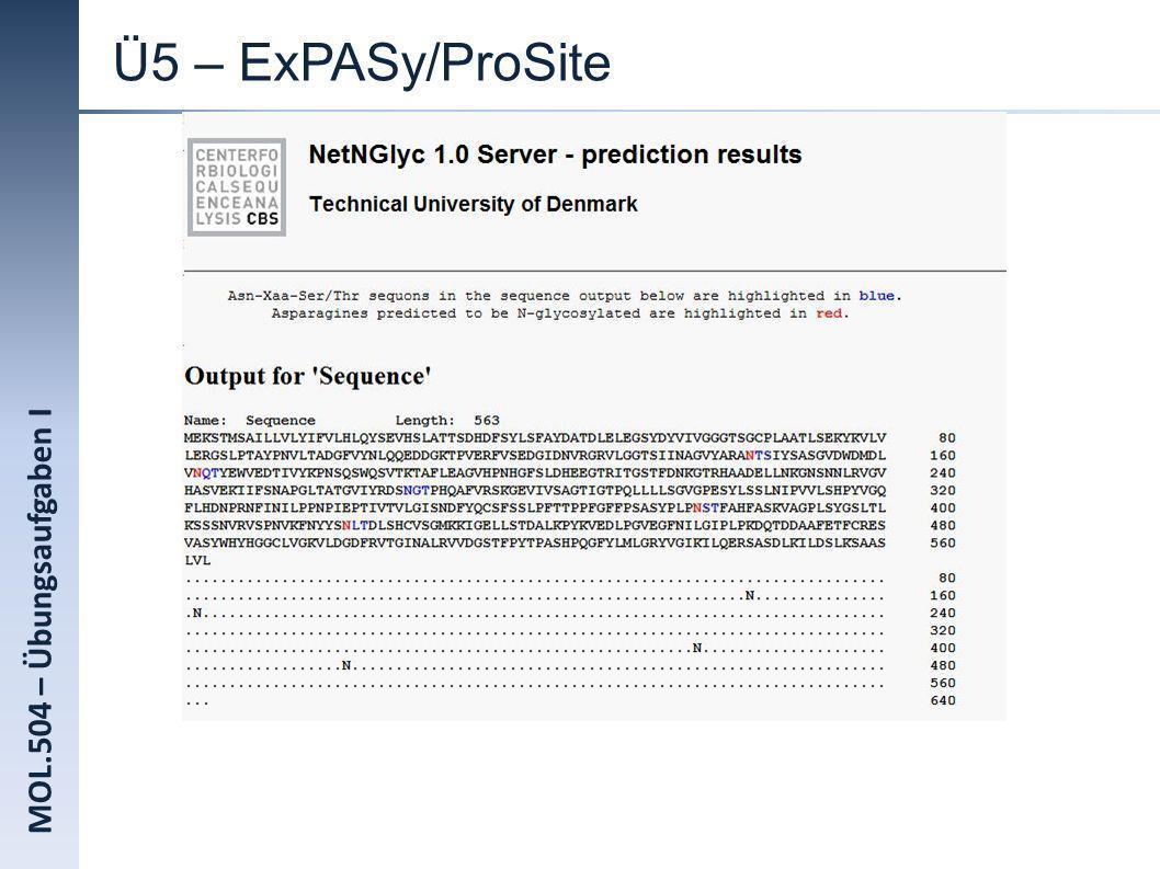 Ü5 – ExPASy/ProSite MOL.504 – Übungsaufgaben I