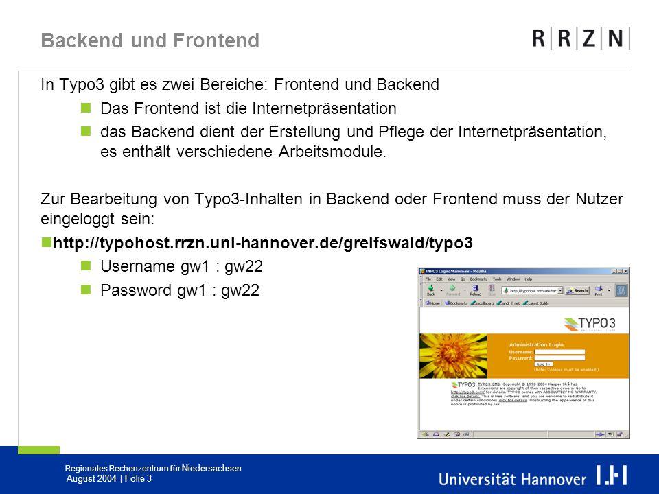 Backend und Frontend In Typo3 gibt es zwei Bereiche: Frontend und Backend. Das Frontend ist die Internetpräsentation.