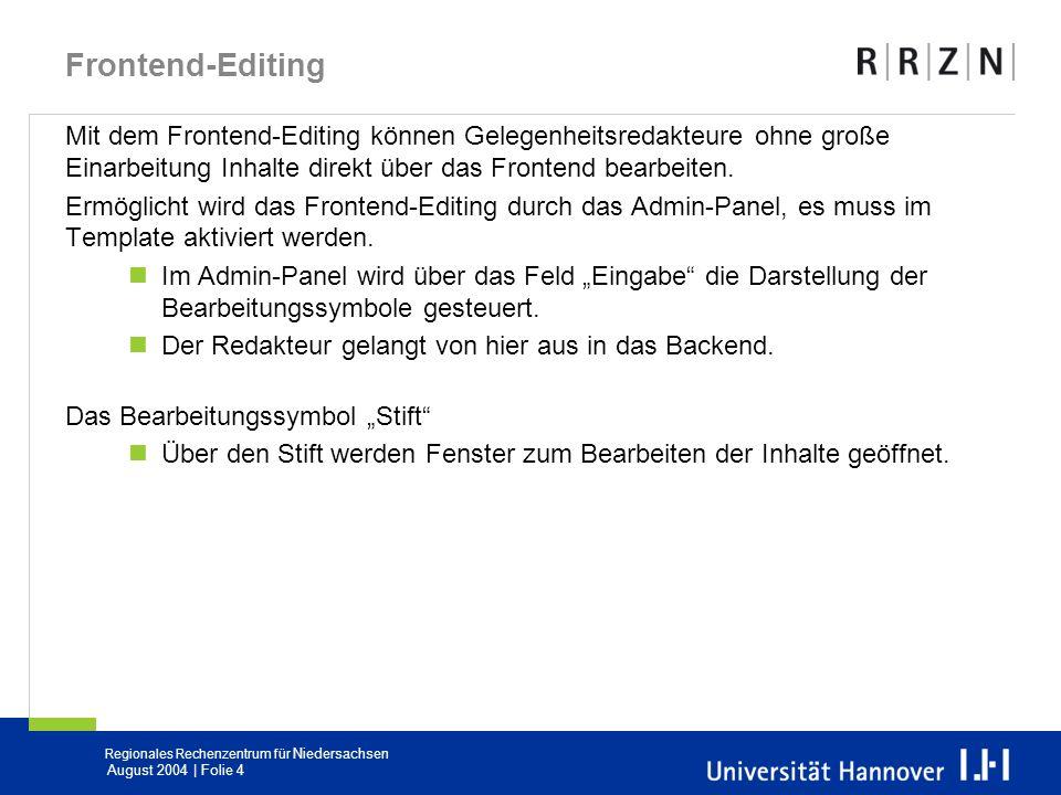 Frontend-Editing Mit dem Frontend-Editing können Gelegenheitsredakteure ohne große Einarbeitung Inhalte direkt über das Frontend bearbeiten.