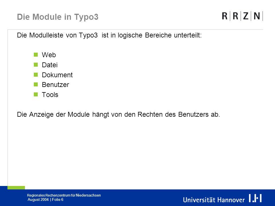 Die Module in Typo3 Die Modulleiste von Typo3 ist in logische Bereiche unterteilt: Web. Datei. Dokument.