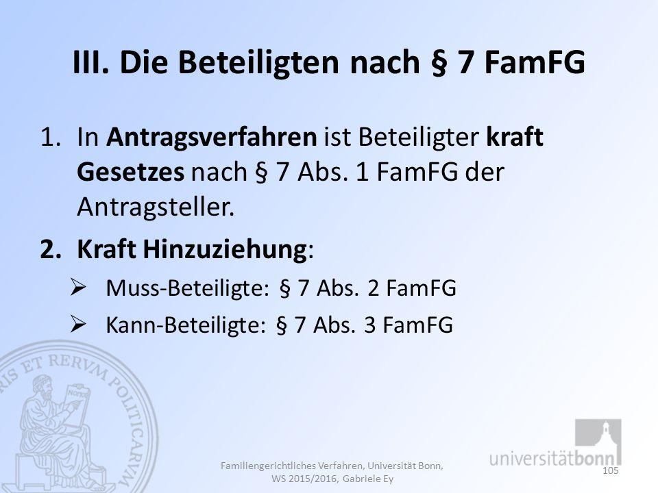 III. Die Beteiligten nach § 7 FamFG