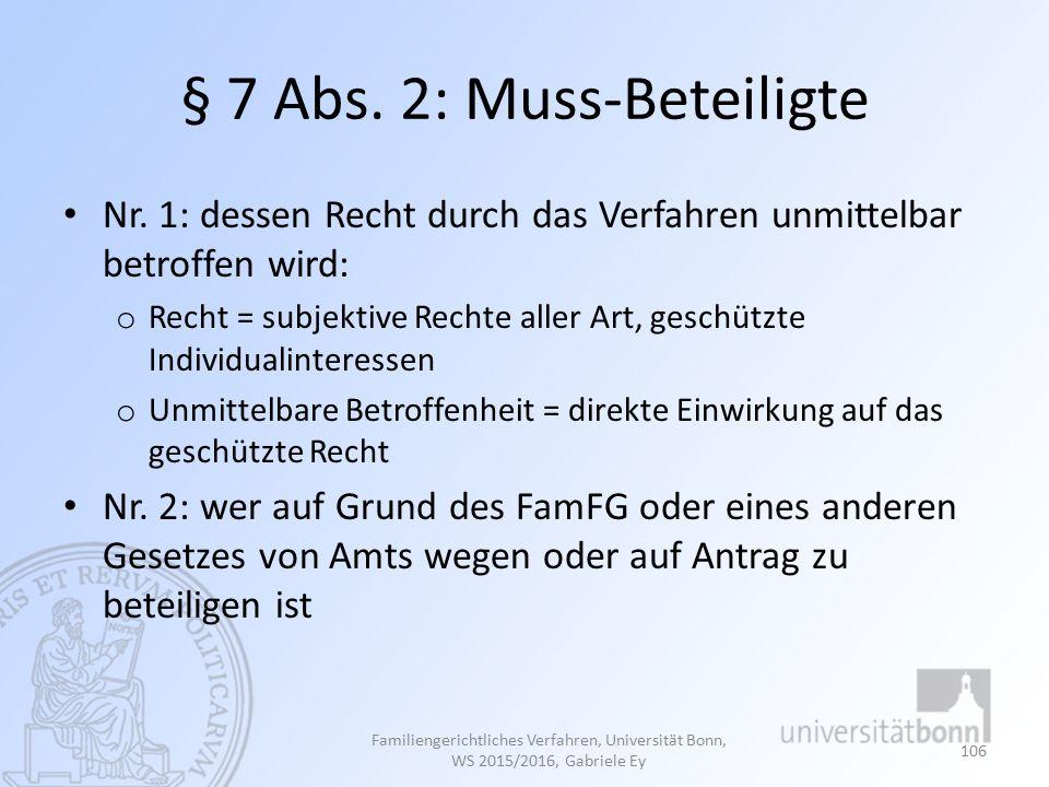 § 7 Abs. 2: Muss-Beteiligte