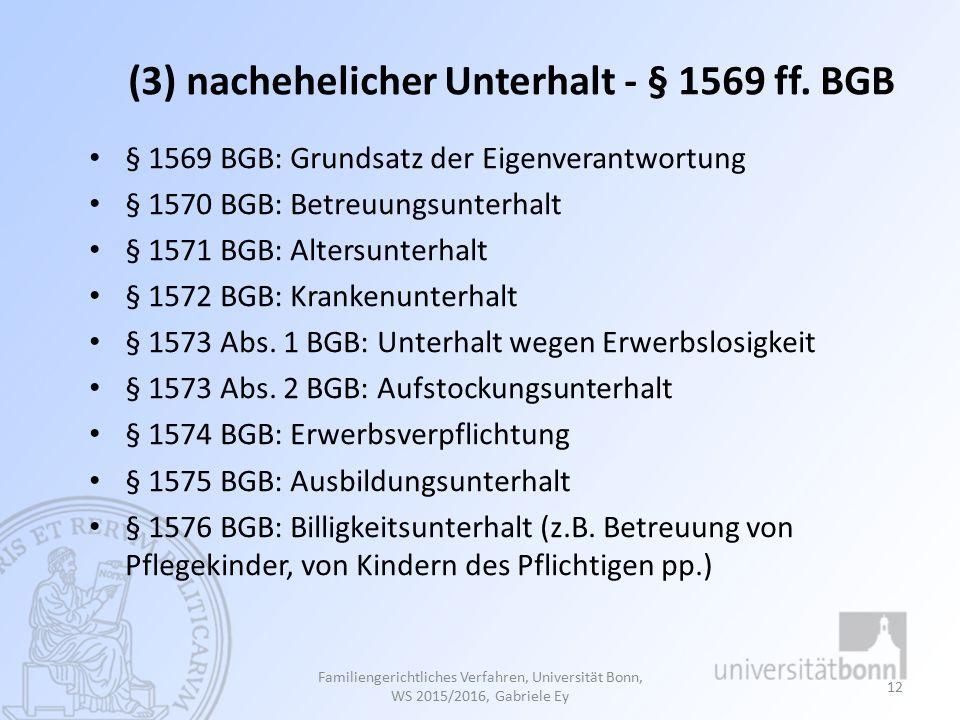 (3) nachehelicher Unterhalt - § 1569 ff. BGB