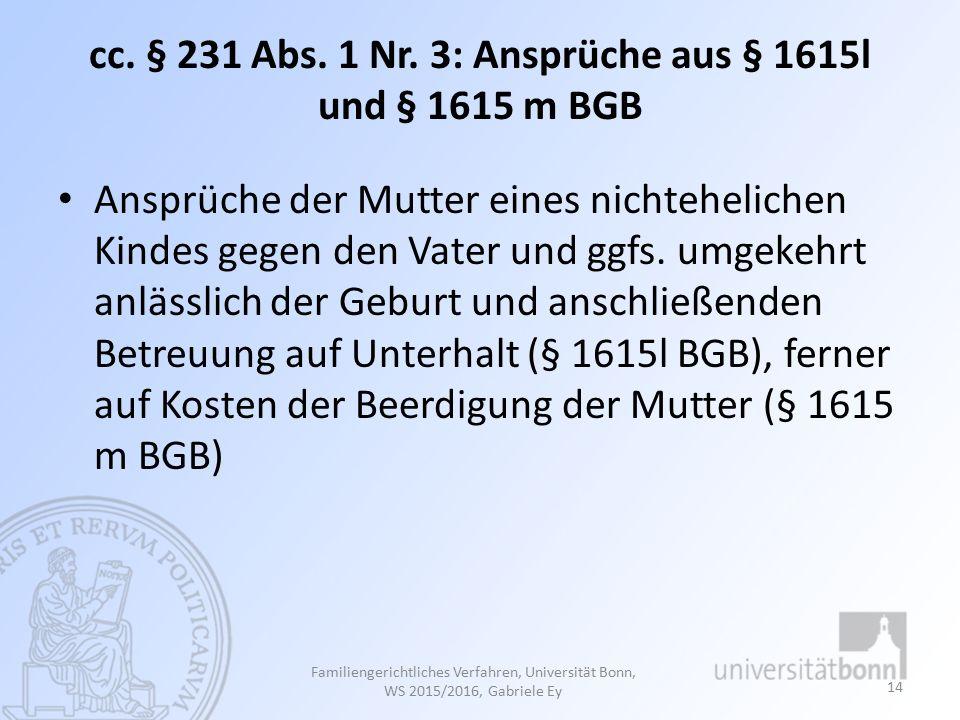 cc. § 231 Abs. 1 Nr. 3: Ansprüche aus § 1615l und § 1615 m BGB