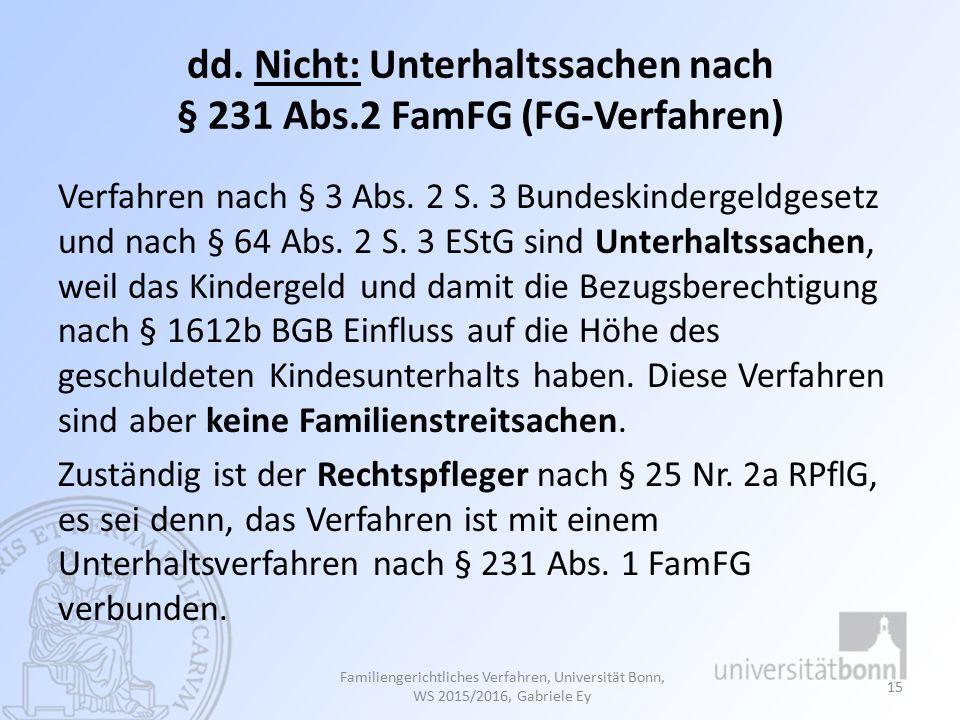 dd. Nicht: Unterhaltssachen nach § 231 Abs.2 FamFG (FG-Verfahren)