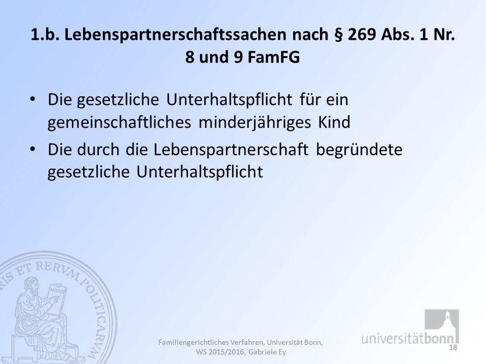 1.b. Lebenspartnerschaftssachen nach § 269 Abs. 1 Nr. 8 und 9 FamFG