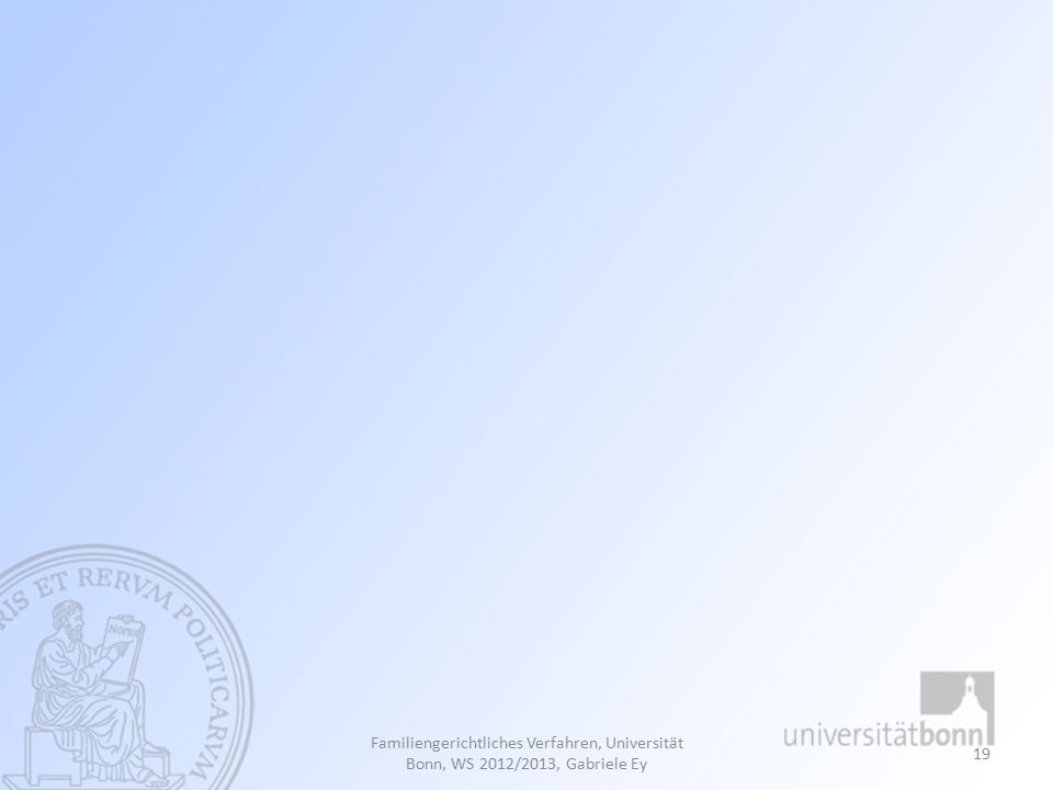 Familiengerichtliches Verfahren, Universität Bonn, WS 2012/2013, Gabriele Ey