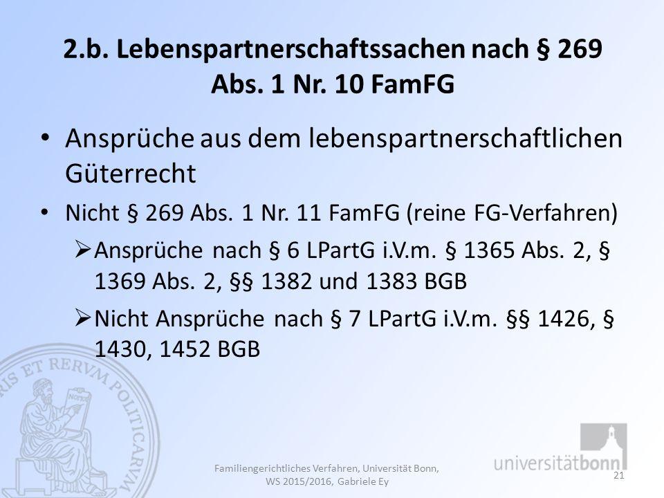 2.b. Lebenspartnerschaftssachen nach § 269 Abs. 1 Nr. 10 FamFG