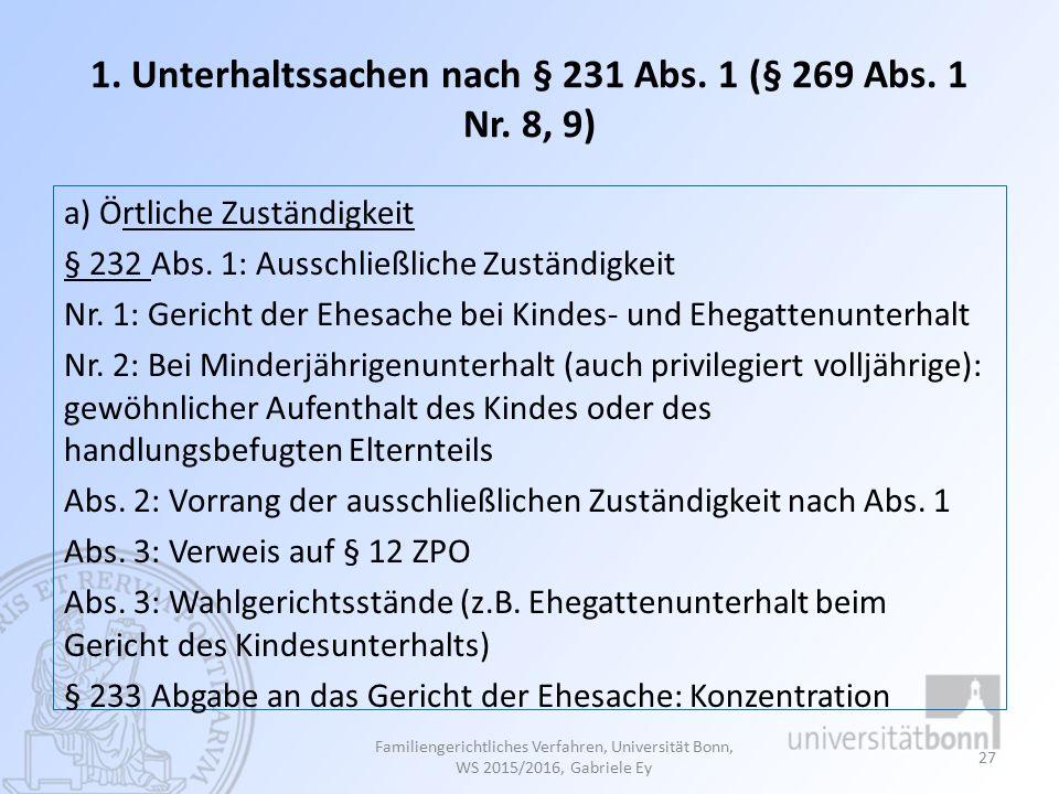 1. Unterhaltssachen nach § 231 Abs. 1 (§ 269 Abs. 1 Nr. 8, 9)