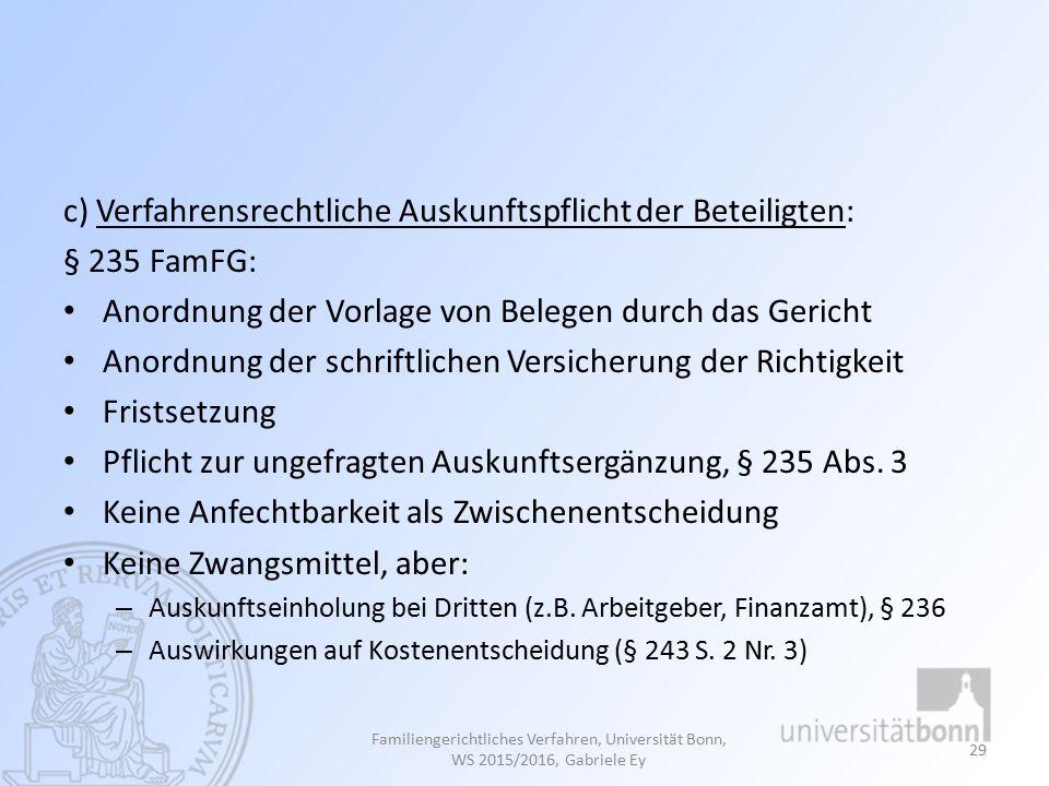 c) Verfahrensrechtliche Auskunftspflicht der Beteiligten: § 235 FamFG: