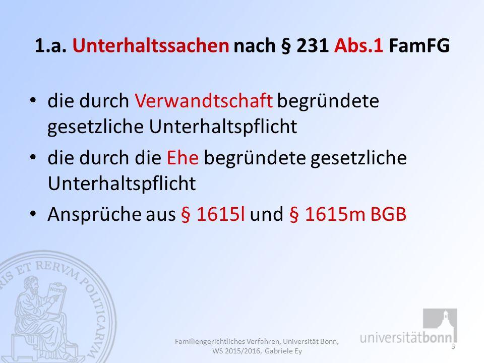 1.a. Unterhaltssachen nach § 231 Abs.1 FamFG