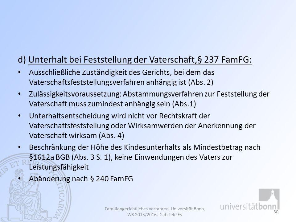 d) Unterhalt bei Feststellung der Vaterschaft,§ 237 FamFG: