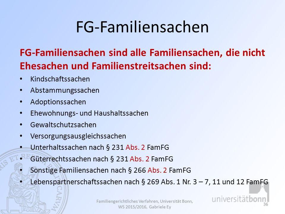 FG-Familiensachen FG-Familiensachen sind alle Familiensachen, die nicht Ehesachen und Familienstreitsachen sind: