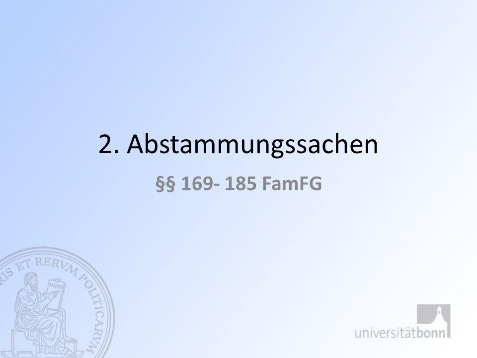 2. Abstammungssachen §§ 169- 185 FamFG