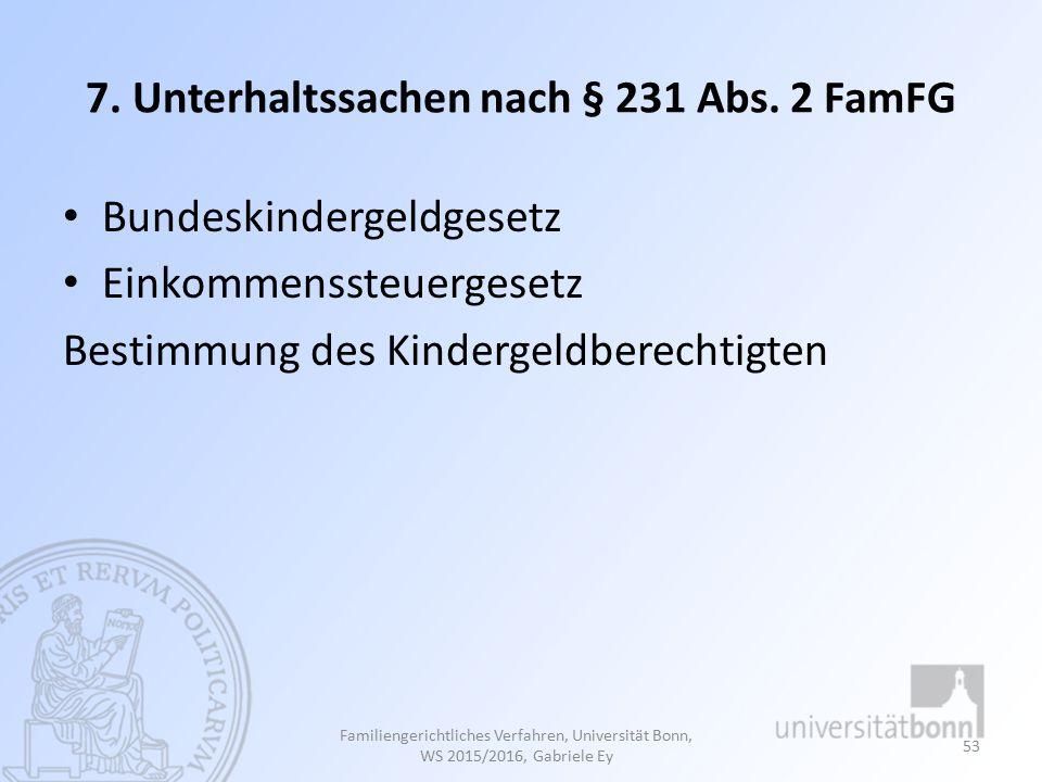 7. Unterhaltssachen nach § 231 Abs. 2 FamFG
