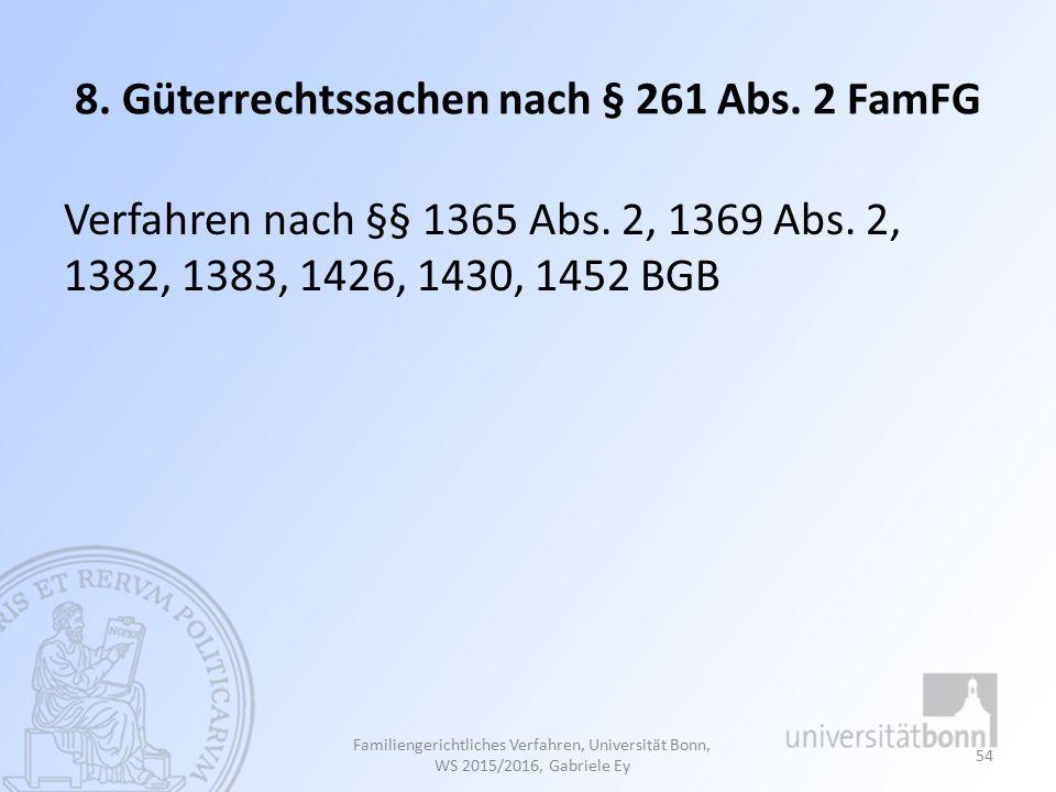 8. Güterrechtssachen nach § 261 Abs. 2 FamFG