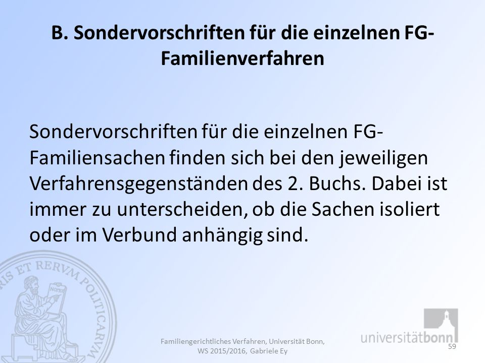 B. Sondervorschriften für die einzelnen FG-Familienverfahren