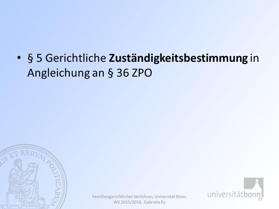 § 5 Gerichtliche Zuständigkeitsbestimmung in Angleichung an § 36 ZPO