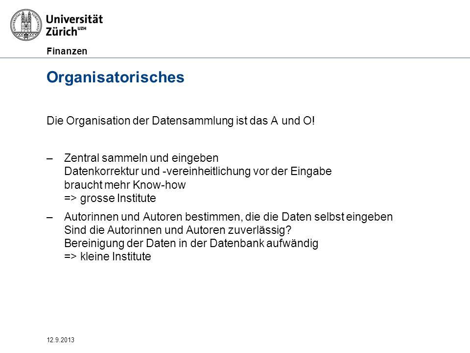 Organisatorisches Die Organisation der Datensammlung ist das A und O!