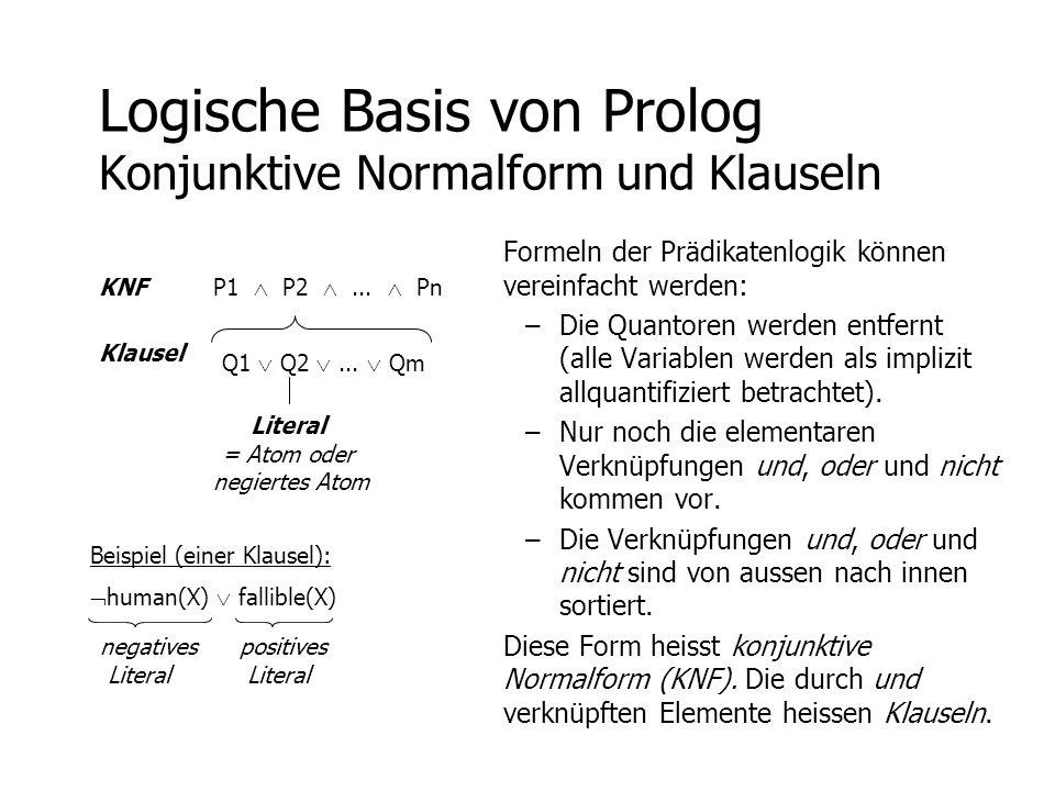 Logische Basis von Prolog Konjunktive Normalform und Klauseln