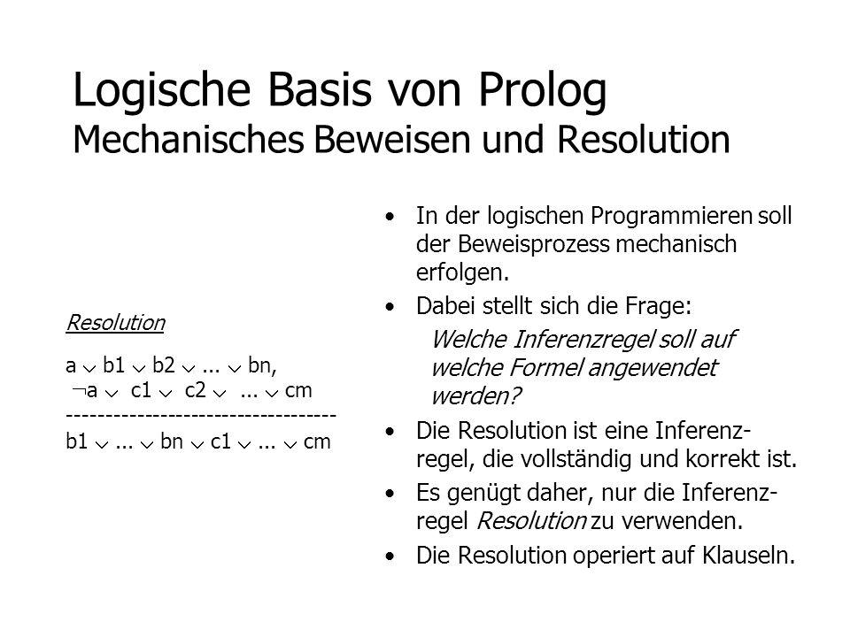 Logische Basis von Prolog Mechanisches Beweisen und Resolution
