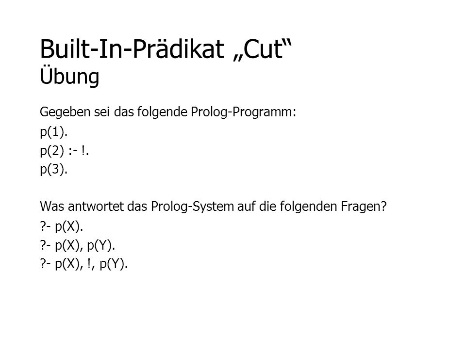 "Built-In-Prädikat ""Cut Übung"
