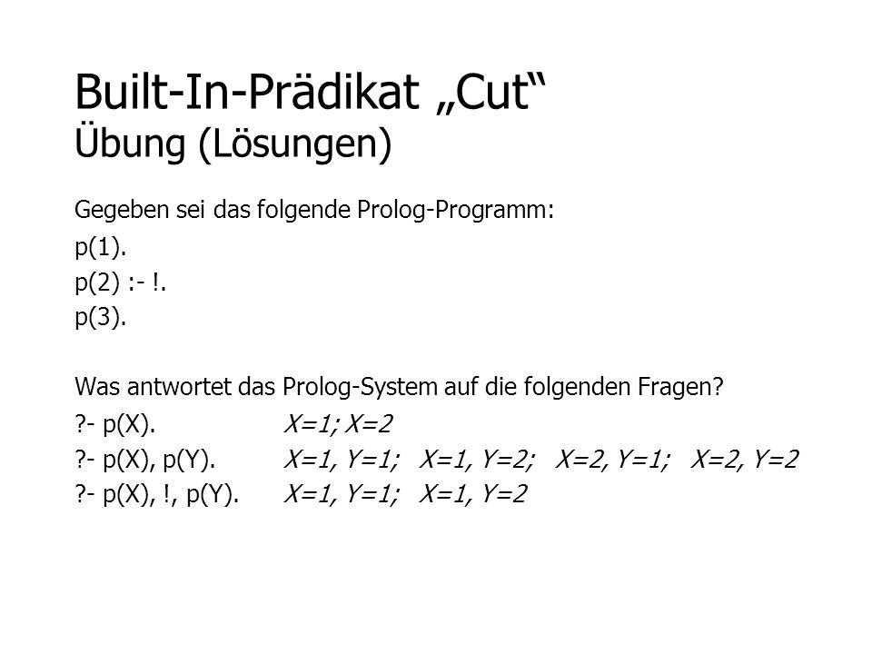 "Built-In-Prädikat ""Cut Übung (Lösungen)"