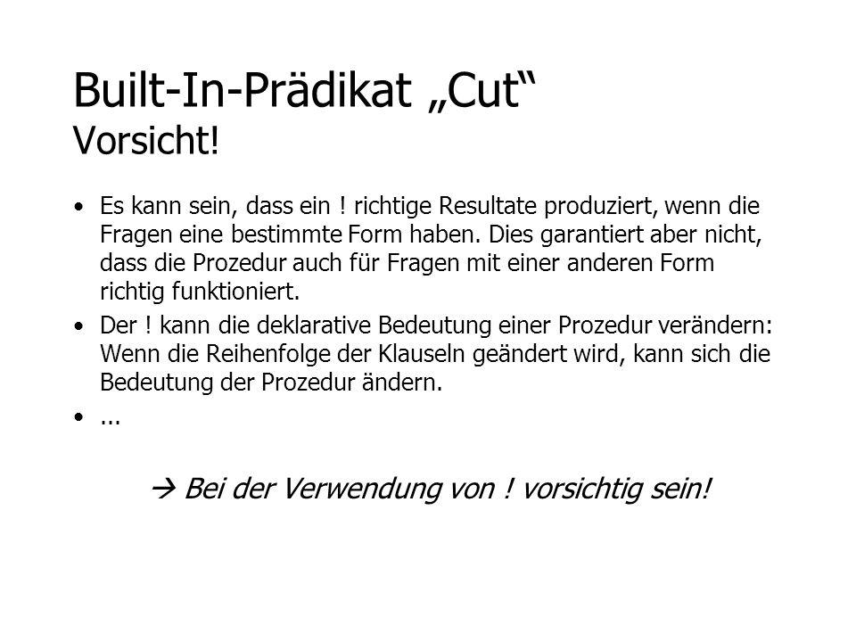 """Built-In-Prädikat """"Cut Vorsicht!"""
