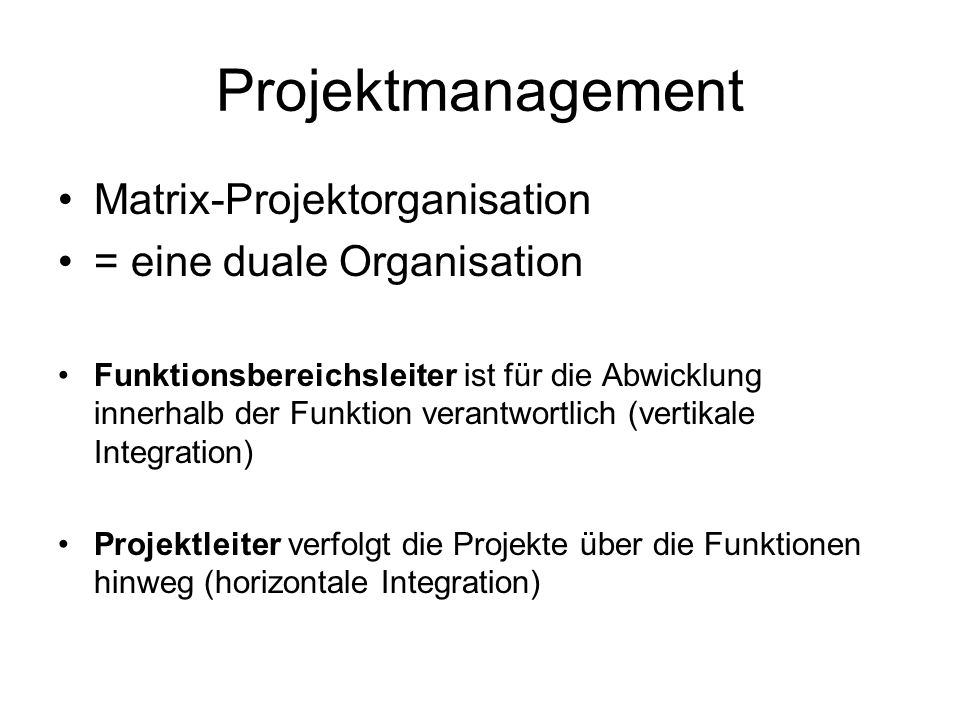 Projektmanagement Matrix-Projektorganisation = eine duale Organisation