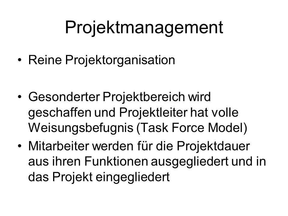 Projektmanagement Reine Projektorganisation