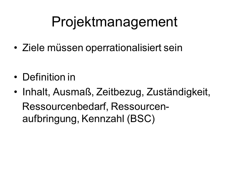 Projektmanagement Ziele müssen operrationalisiert sein Definition in