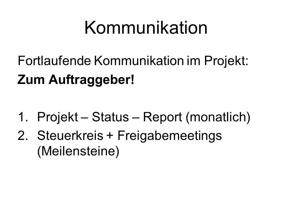 Kommunikation Fortlaufende Kommunikation im Projekt: Zum Auftraggeber!