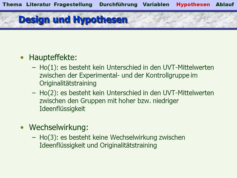 Design und Hypothesen Haupteffekte: Wechselwirkung: