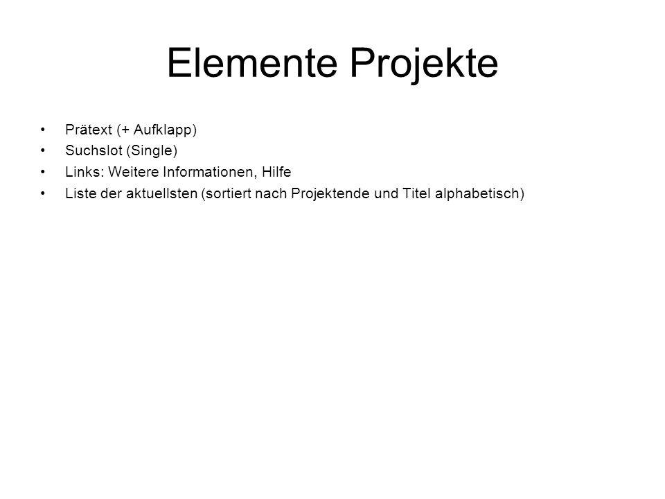 Elemente Projekte Prätext (+ Aufklapp) Suchslot (Single)