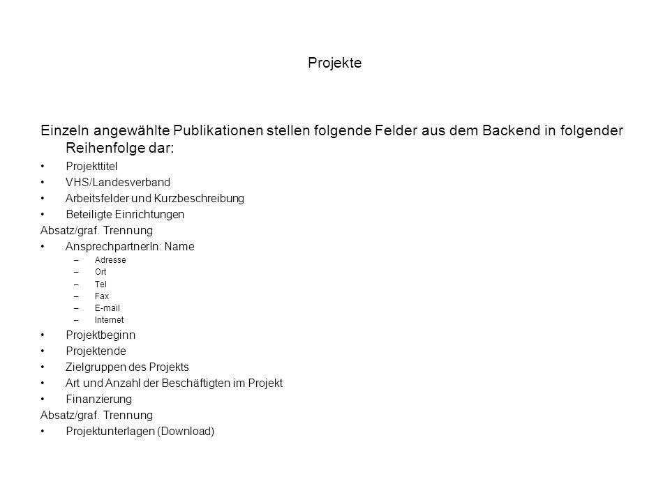 Projekte Einzeln angewählte Publikationen stellen folgende Felder aus dem Backend in folgender Reihenfolge dar: