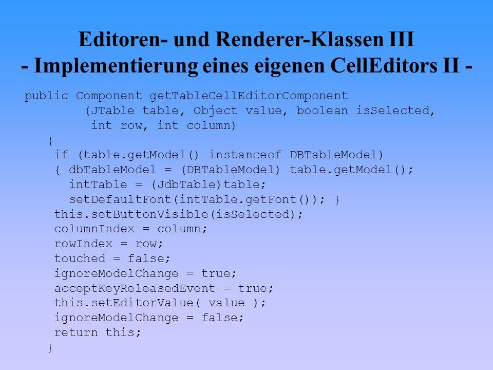 Editoren- und Renderer-Klassen III - Implementierung eines eigenen CellEditors II -