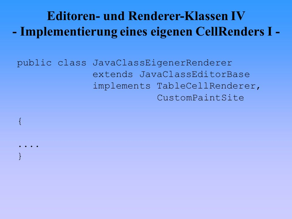 Editoren- und Renderer-Klassen IV - Implementierung eines eigenen CellRenders I -