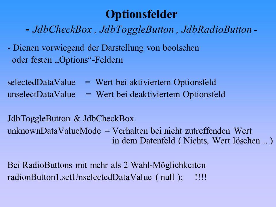 Optionsfelder - JdbCheckBox , JdbToggleButton , JdbRadioButton -