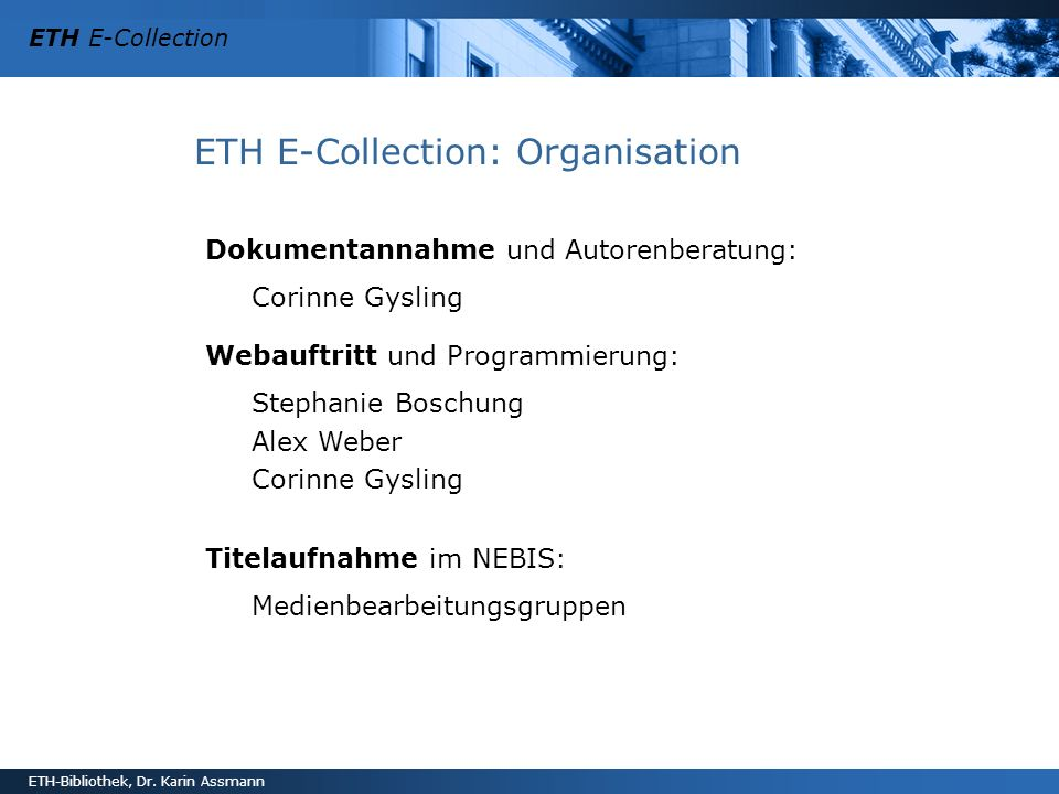 ETH E-Collection: Organisation