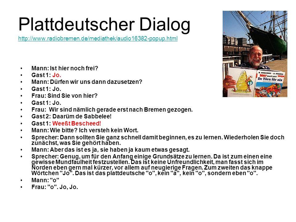 Plattdeutscher Dialog http://www. radiobremen