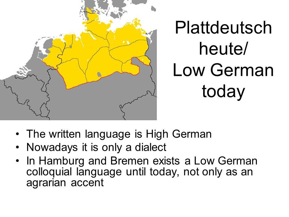 Plattdeutsch heute/ Low German today