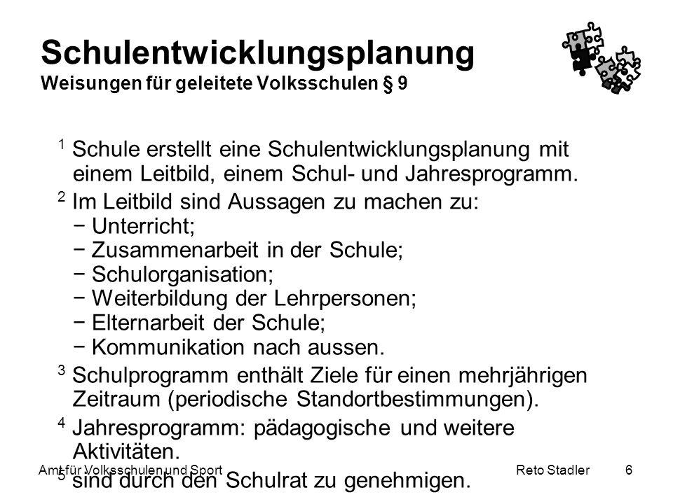 Schulentwicklungsplanung Weisungen für geleitete Volksschulen § 9