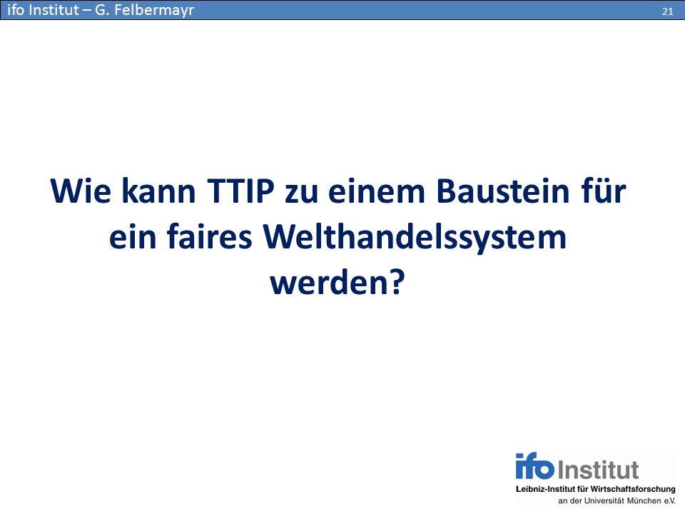 Wie kann TTIP zu einem Baustein für ein faires Welthandelssystem