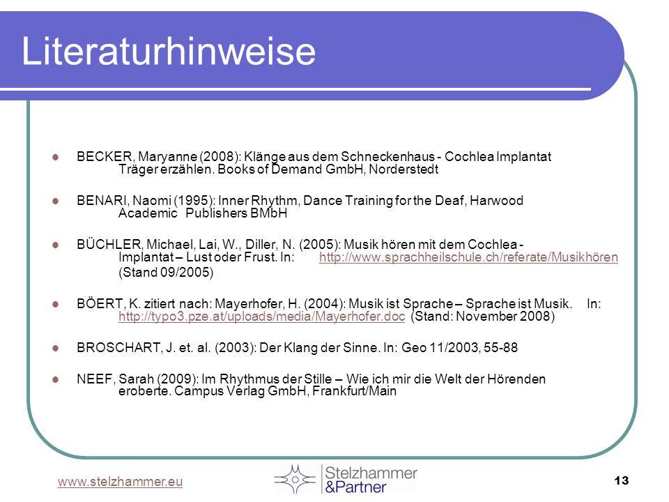 Literaturhinweise BECKER, Maryanne (2008): Klänge aus dem Schneckenhaus - Cochlea Implantat Träger erzählen. Books of Demand GmbH, Norderstedt.