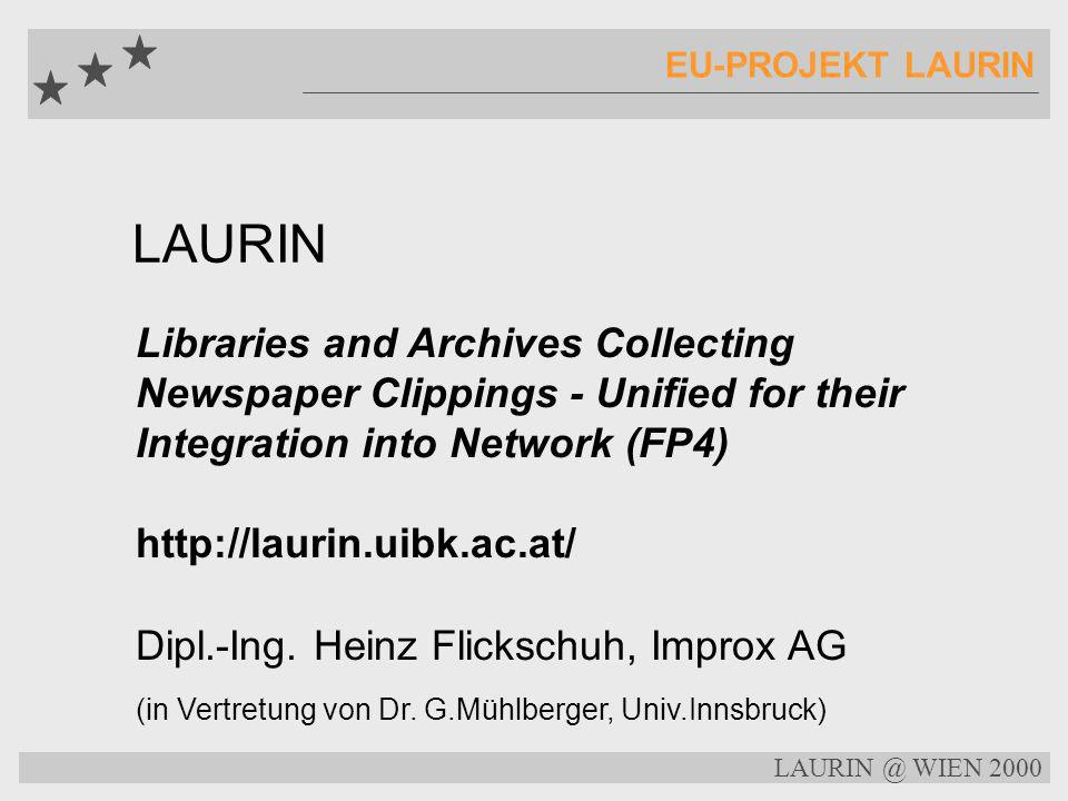 EU-PROJEKT LAURIN LAURIN. Libraries and Archives Collecting Newspaper Clippings - Unified for their Integration into Network (FP4)