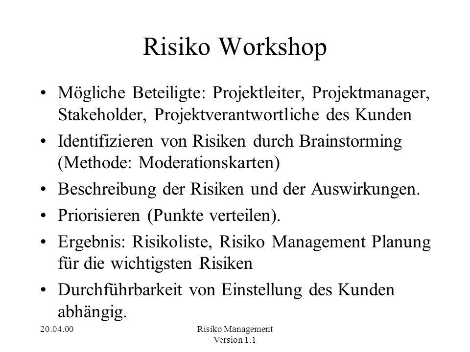 Risiko Workshop Mögliche Beteiligte: Projektleiter, Projektmanager, Stakeholder, Projektverantwortliche des Kunden.